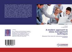 Couverture de A modern approach to stress management techniques