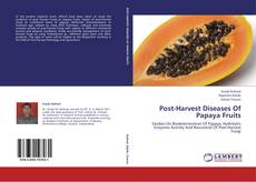 Bookcover of Post-Harvest Diseases Of Papaya Fruits