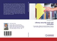Bookcover of Library security and user attitudes