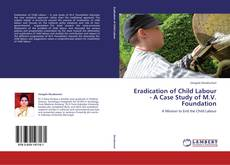 Bookcover of Eradication of Child Labour - A Case Study of M.V. Foundation