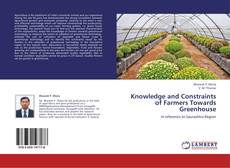 Buchcover von Knowledge and Constraints of Farmers Towards Greenhouse