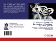 Bookcover of An analytical approach to investigation of nonlinear dynamical systems