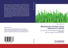 Bookcover of Mechanisms of Heat stress tolerance in wheat