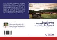 Borítókép a  The millennium development goals and community development - hoz