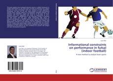 Buchcover von Informational constraints on performance in futsal (indoor football)