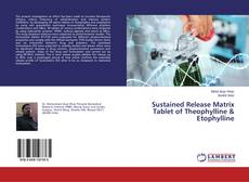 Bookcover of Sustained Release Matrix Tablet of Theophylline & Etophylline