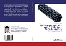 Buchcover von Mechanism of Lubrication with Colloidal Sols in Contacting Surfaces