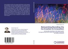 Bookcover of Reinventing Branding Via Co-Creation & Innovation