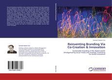Обложка Reinventing Branding Via Co-Creation & Innovation
