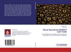 Bookcover of Novel NanoScale MOSFET with TCAD