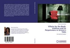 Buchcover von Villains by the Book: Violence and its Perpetrators in Grimm's Tales