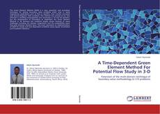 Bookcover of A Time-Dependent Green Element Method For Potential Flow Study in 3-D