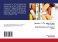 Portada del libro de Ivermectin for alcohol use disorders