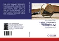 Bookcover of Teaching and Learning Critical Reading at a Mexican University