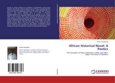 Bookcover of African Historical Novel: A Poetics