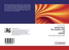 Bookcover of MUGA SILK  The Golden Silk  of  ASSAM