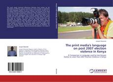 Buchcover von The print media's language on post 2007 election violence in Kenya