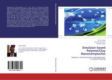 Bookcover of Emulsion based Polymer/Clay Nanocomposites