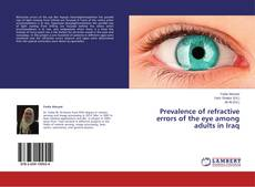 Bookcover of Prevalence of refractive errors of the eye among adults in Iraq