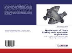 Portada del libro de Development of Tilapia hatchery and Employment Opportunities