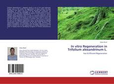 Couverture de In vitro Regeneration in Trifolium alexandrinum L.