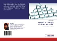 Couverture de Analysis of Strategic Initiatives using AHP