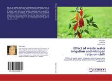 Buchcover von Effect of waste water irrigation and nitrogen rates on chilli