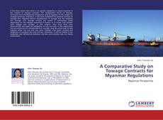 Bookcover of A Comparative Study on Towage Contracts for Myanmar Regulations