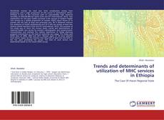 Bookcover of Trends and determinants of utilization of MHC services in Ethiopia