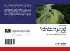 Bookcover of South Asiatic Monsoon and Flood Hazards in the Indus River Basin