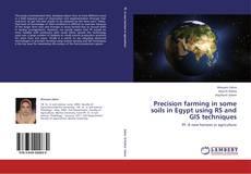Portada del libro de Precision farming in some soils in Egypt using RS and GIS techniques