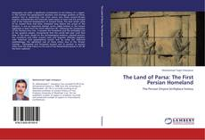 Bookcover of The Land of Parsa: The First Persian Homeland