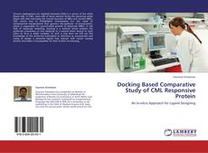 Bookcover of Docking Based Comparative Study of CML Responsive Protein