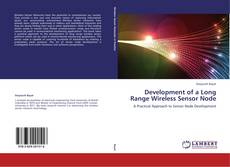 Bookcover of Development of a Long Range Wireless Sensor Node
