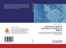 Bookcover of Common Intestinal parasites of Humans in Nigeria