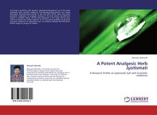 Bookcover of A Potent Analgesic Herb Jyotismati