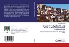 Capa do livro de Urban Poverty,Health and Human Development of Slumdwellers