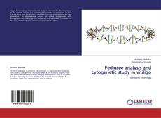 Bookcover of Pedigree analysis and cytogenetic study in vitiligo