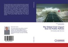 Bookcover of The Global Crisis' Impact Over EU Public Policies