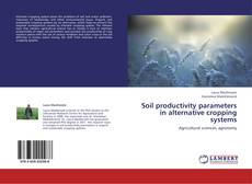 Bookcover of Soil productivity parameters in alternative cropping systems