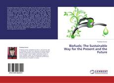 Couverture de Biofuels; The Sustainable Way for the Present and the Future