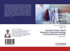Bookcover of Quantum Dots: Novel Molecular Nanotechnology of Drug Delivery System