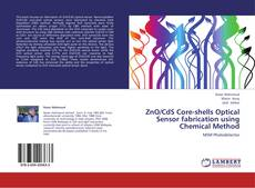 Bookcover of ZnO/CdS Core-shells Optical Sensor fabrication using Chemical Method