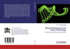 Portada del libro de Wheat Chloroplast and Stress Physiology