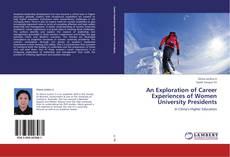 An Exploration of Career Experiences of Women University Presidents的封面