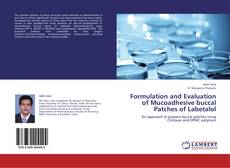 Copertina di Formulation and Evaluation of Mucoadhesive buccal Patches of Labetalol