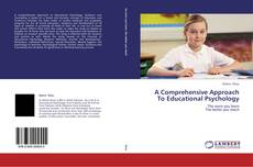 Bookcover of A Comprehensive Approach To Educational Psychology