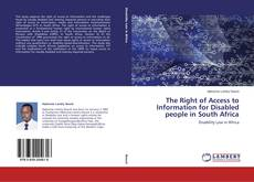 Bookcover of The Right of Access to Information for Disabled people in South Africa