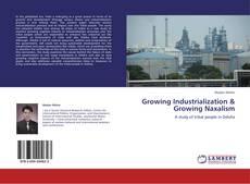 Growing Industrialization & Growing Naxalism的封面