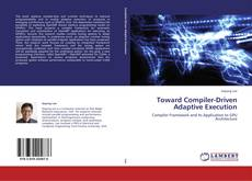 Bookcover of Toward Compiler-Driven Adaptive Execution